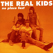 No Place Fast by The Real Kids