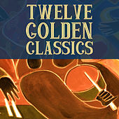12 Golden Classics by Various Artists