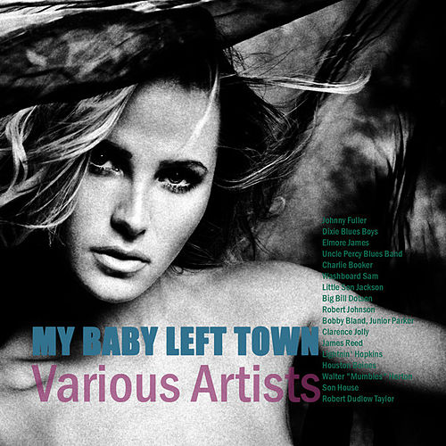 My Baby Left Town by Various Artists