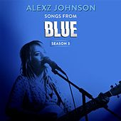 Songs from Blue Season 3 by Alexz Johnson