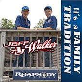 It's a Family Tradition by Jeff Walker
