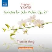 Ysaÿe: 6 Sonatas for Solo Violin, Op. 27 de Tianwa Yang
