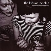 The Kids at the Club: An Indiepop Compilation von Various Artists