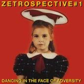 ZEtrospective 1: Dancing in the Face of Adversity de Various Artists