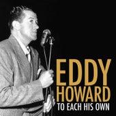 To Each His Own de Eddy Howard