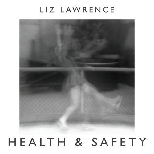 Health & Safety (Radio Edit) - Single by Liz Lawrence