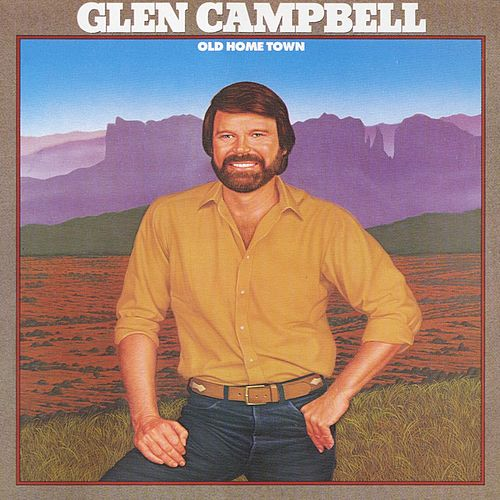 Old Home Town by Glen Campbell