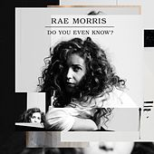 Do You Even Know? -  EP de Rae Morris