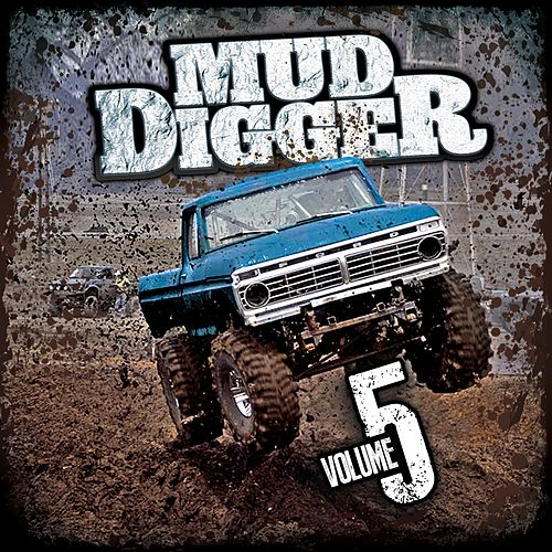 Mud Digger 5 by Mud Digger