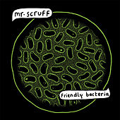 Friendly Bacteria von Mr. Scruff