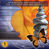 Affirmations and Hypnosis for Self Help and Meditation 1 by Dr. Bob