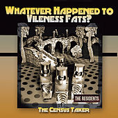 Whatever Happened To Vileness Fats? by The Residents