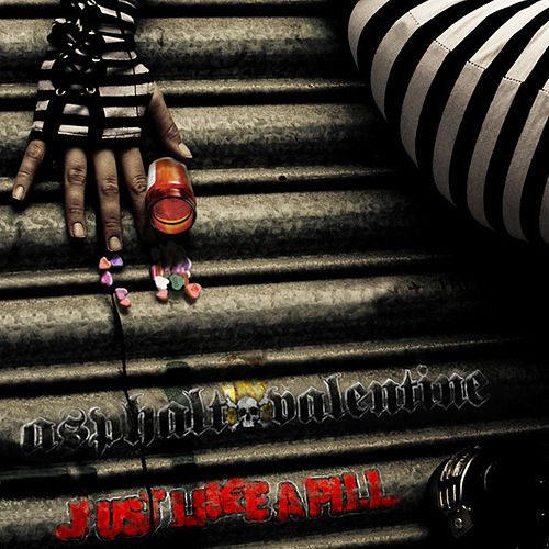 Just Like A Pill by Asphalt Valentine