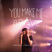 You Make Me Brave (Live) de Amanda Cook