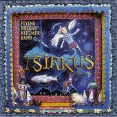 Tsircus (Circus) by Flying Bulgar Klezmer Band
