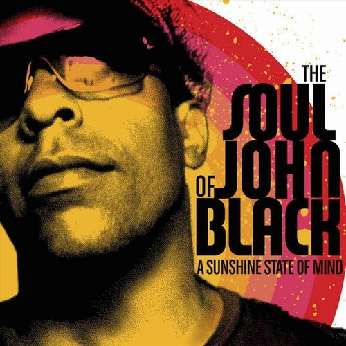 A Sunshine State Of Mind by The Soul Of John Black