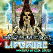 Livewire by Doctor and the Medics