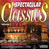 Spectacular Classics, Vol. 7 von Black Dyke Band