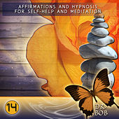 Affirmations and Hypnosis for Self Help and Meditation 14 by Dr. Bob