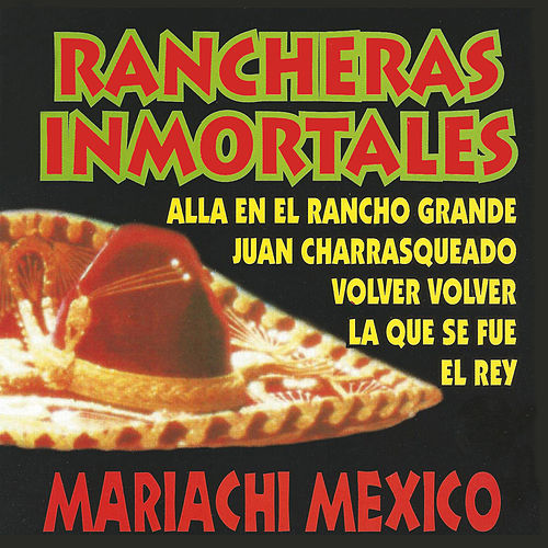 Rancheras Inmortales (Instrumental) by Mariachi Mexico