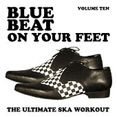 Blue Beat on Your Feet - The Ultimate Ska Workout, Vol. 10 de Various Artists