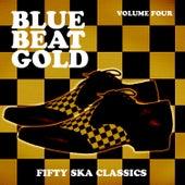 Blue Beat Gold, Fifty Ska Classics, Vol. 4 de Various Artists