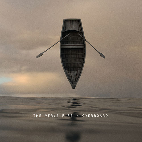 Overboard by The Verve Pipe
