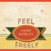 Feel Freely von Hank Mobley