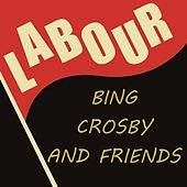 Labour by Bing Crosby