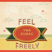 Feel Freely von Yma Sumac
