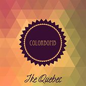 Colorbomb by Ike Quebec
