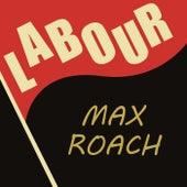Labour de Max Roach