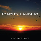 All These Years by Icarus Landing