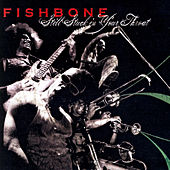 STILL STUCK IN YOUR THROAT von Fishbone