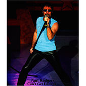 Can't Get Enough by Paul Rodgers