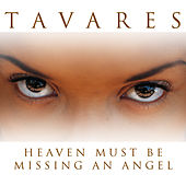 Heaven Must Be Missing An Angel de Tavares