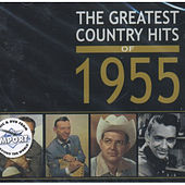The Greatest Country Hits Of 1955 by The Greatest Country Hits Of 1955