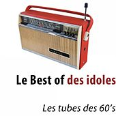 Le best of des idoles (Les tubes des 60's) de Various Artists