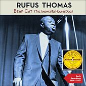Bear Cat (The Answer to Hound Dog) (Early Singles 1950 - 1957) by Rufus Thomas