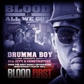 Blood Is All We Got - Single by Drumma Boy