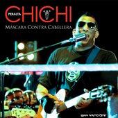 Chichi Peralta- Máscara Contra Cabellera ( Way Yano' one' ) de Chichi Peralta