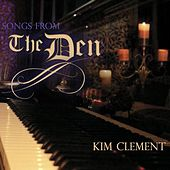 Songs from the Den by Kim Clement