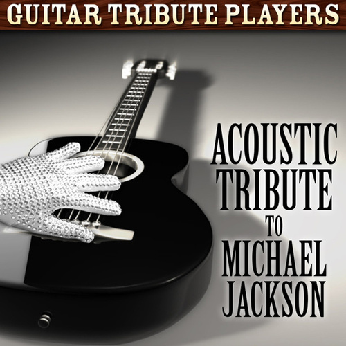 Acoustic Tribute To Michael Jackson By Guitar Tribute Players