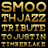 Smooth Jazz Tribute to Justin Timberlake de Smooth Jazz Allstars