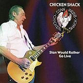 Stan Would Rather Go Live de Chicken Shack