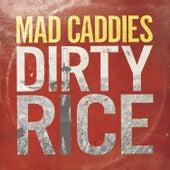 Dirty Rice von Mad Caddies