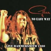 No Easy Way - Live Hammersmith 1980 by Gillan