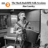 The Mark Radcliffe Folk Sessions: Jim Causley by Jim Causley