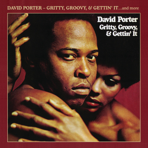 Gritty, Groovy, & Gettin' It by David Porter
