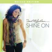Shine On (Deluxe Edition) by Sarah McLachlan